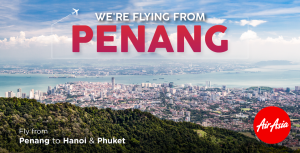 FLIGHT TO HANOI AND PHUKET FROM PENANG - AirAsia Flight