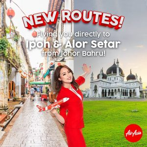 AIRASIA NEW ROUTE - JB to Ipoh & Alor Setar