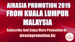 AirAsia Promotion From Kuala Lumpur In March 2019