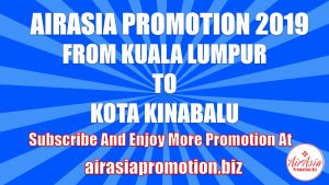 AirAsia Promotion From Kuala Lumpur To Kota Kinabalu In March 2019