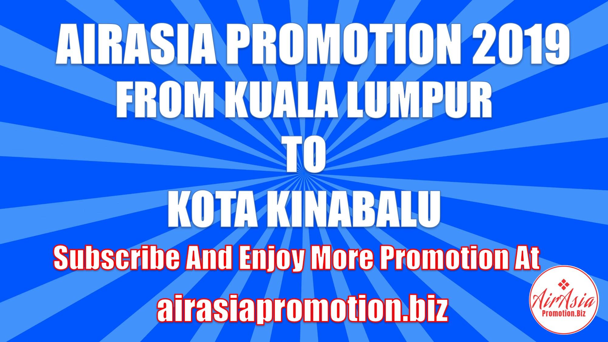 AirAsia Promotion From Kuala Lumpur To Kota Kinabalu In March 2019