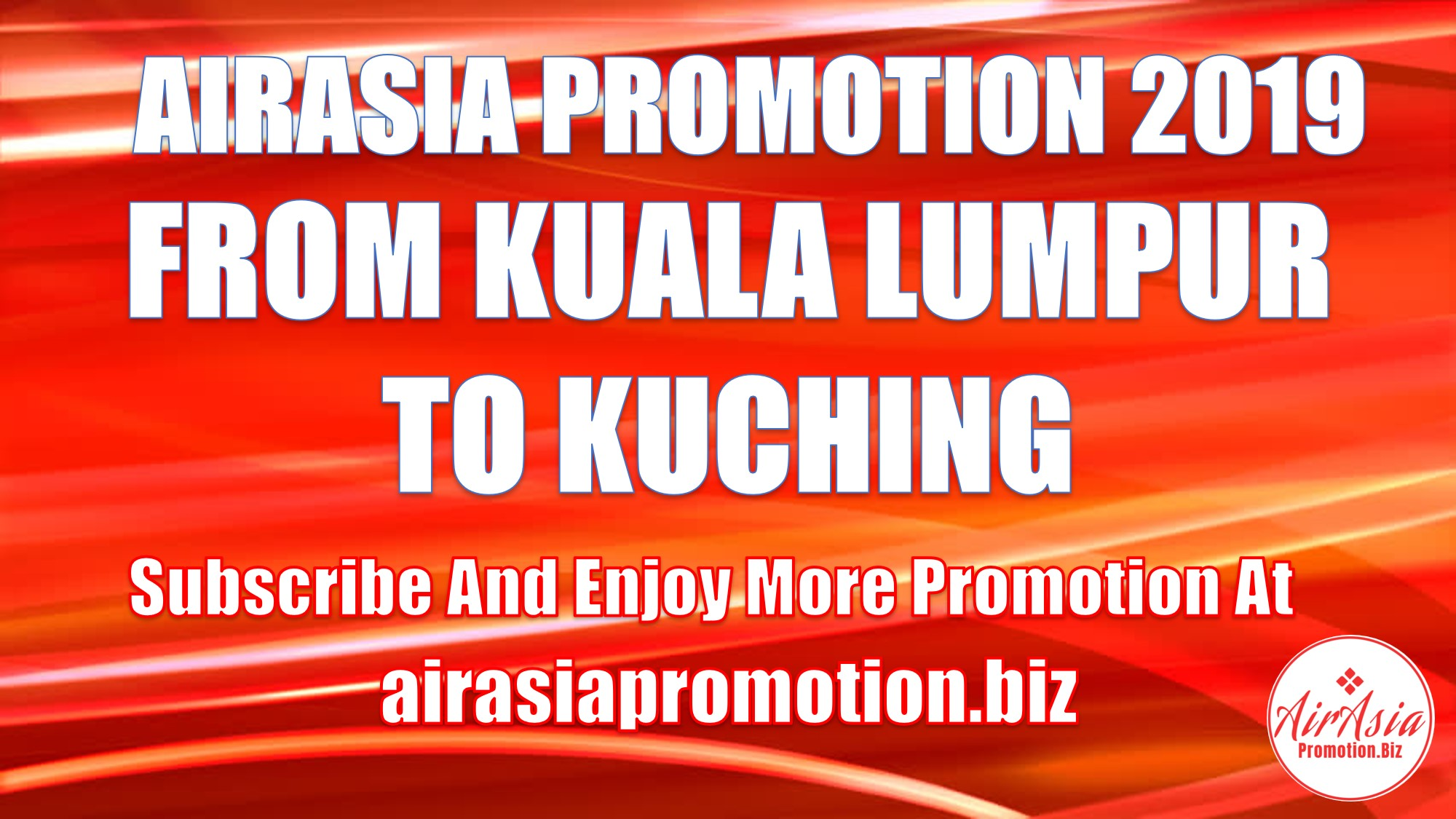 AirAsia Promotion From Kuala Lumpur To Kuching In March 2019