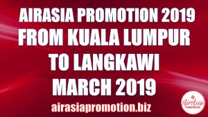 AirAsia Promotion From Kuala Lumpur To Langkawi In March 2019