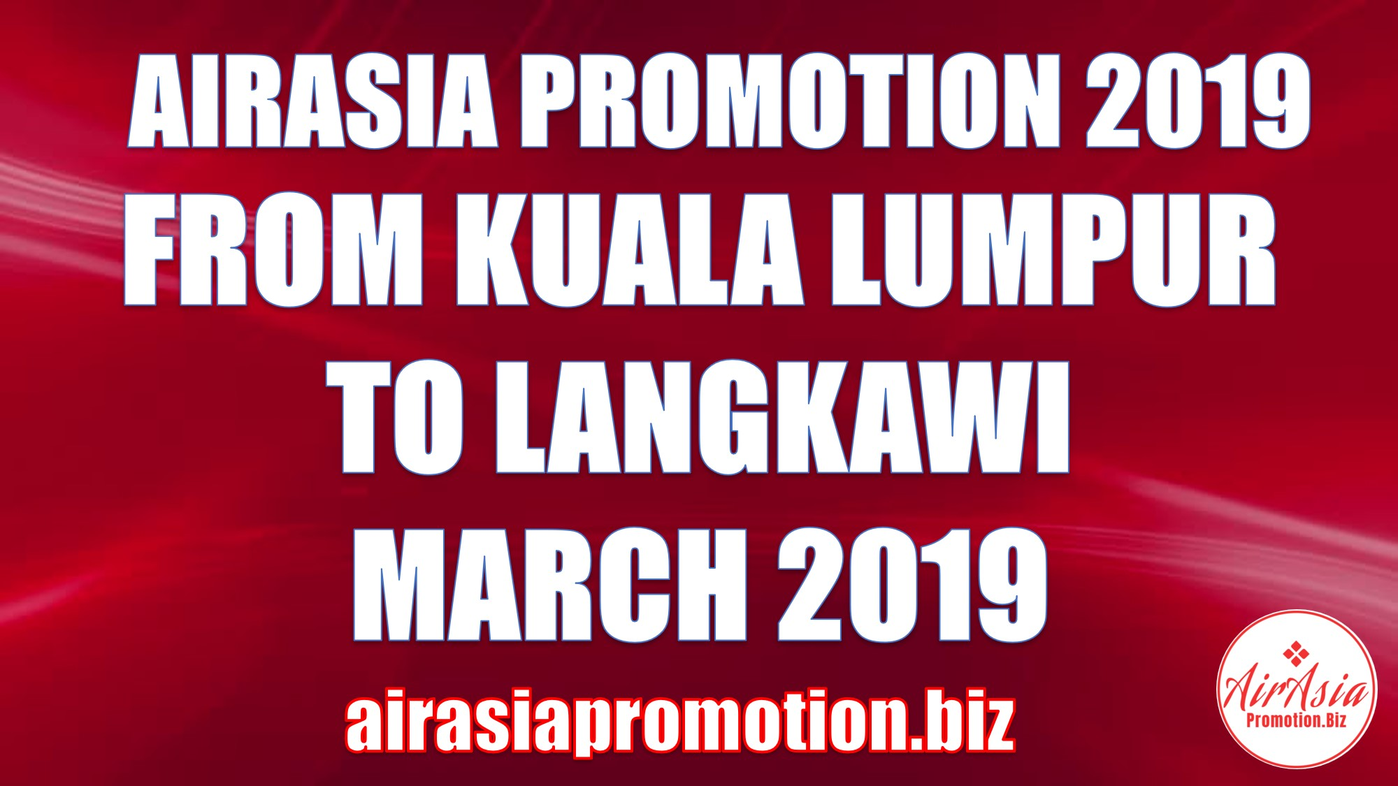 AirAsia Promotion From Kuala Lumpur To Langkawi March 2019