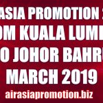 AirAsia Promotion From Kuala Lumpur To Johor Bahru In March 2019 As Low As RM38