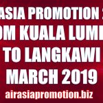 AirAsia Promotion From Kuala Lumpur To Langkawi In March 2019 As Low As RM54