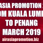 AirAsia Promotion From Kuala Lumpur To Penang In March 2019 As Low As RM46